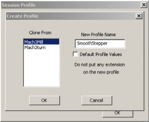 "In the ""Clone From"" window, select your current working profile. In the ""New Profile Name"" window, type in the name you want to use for your SmoothStepper profile. Click ""OK""."